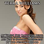 My Virgin Step Daughter Being Gangbanged, Chained, Whipped & Impregnated and Kept in Solitary Confinement by the Neighborhood   Terra Williams