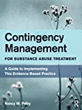 Contingency Management for Substance Abuse Treatment: A Guide to Implementing This Evidence-Based Practice