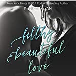 Filthy Beautiful Love: Filthy Beautiful Lies, Book 2 | Kendall Ryan