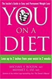 You on a Diet: Lose Up to 2 Inches from Your Waist in 2 Weeks. Michael F. Roizen, Mehmet C. Oz with Ted Spiker, Lisa Oz and Craig Wyn (0007264402) by Roizen, Michael F.