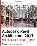 img - for Autodesk Revit Architecture 2013: No Experience Required book / textbook / text book