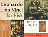 Leonardo da Vinci for Kids: His Life and Ideas, 21 Activities (For Kids series) (1556522983) by Janis Herbert