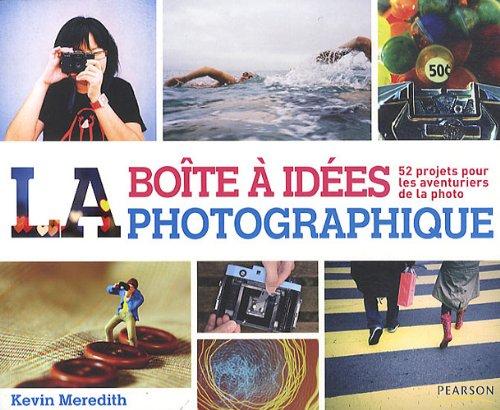 Boite à idées photographique : 52 projets pour les aventuriers de la photo