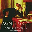Agnes Grey (       UNABRIDGED) by Anne Brontë Narrated by Emilia Fox