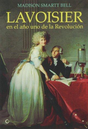 Lavoisier En El Año Uno De La Revolución (Grandes descubrimientos)
