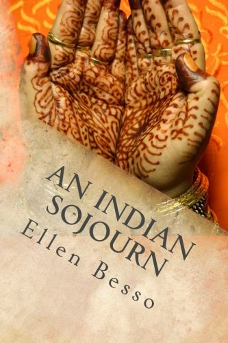 An Indian Sojourn: One woman's spiritual experience of travel & volunteering: Volume 2 (The Midlife Maze)