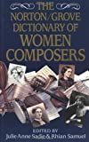 img - for The Norton/Grove Dictionary of Women Composers book / textbook / text book