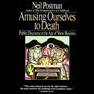 Amusing Ourselves to Death Audiobook