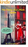 The Paris Chic Chick Guide: How To Be...