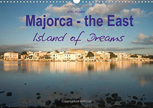 Majorca - the East Island of Dreams (Wall Calendar 2016 DIN A3 Landscape): Majorca - the East Island of Dreams (Monthly calendar, 14 pages) (Calvendo Places)