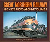 Great Northern Railway 1945-1970 Photo Archive Volume 2