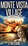 img - for Monte Vista Village (The Survivor Diaries, Book 1) book / textbook / text book