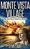 Monte Vista Village (The Survivor Diaries, Book 1) by Lynn Lamb