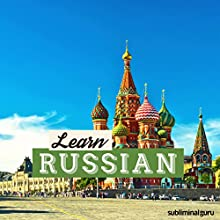Learn Russian: Speak Like a Native with Subliminal Messages  by  Subliminal Guru Narrated by  Subliminal Guru