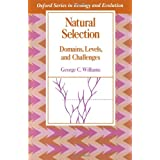 Natural Selection: Domains, Levels, and Challenges (Oxford Series in Ecology and Evolution)by George Christopher...