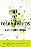 Relationships: A Mess Worth Making (English Edition)