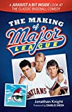 img - for The Making of Major League: A Juuuust a Bit Inside Look at the Classic Baseball Comedy book / textbook / text book