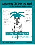 img - for Surfing Our Thoughts: Cognitive Techniques (Reclaiming Children and Youth, Volume 6, Issue 2) book / textbook / text book