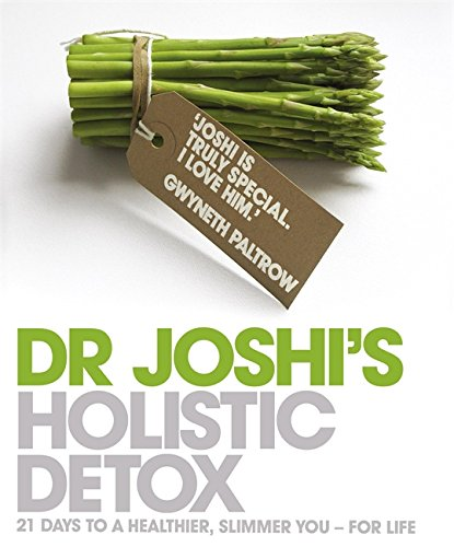 Dr. Joshi's Holistic Detox: 21 Days to a Healthier, Slimmer You - For Life