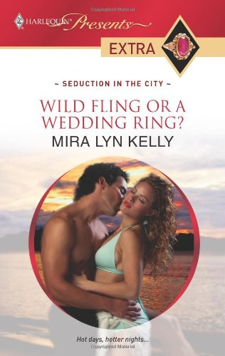 Image for Wild Fling or a Wedding Ring? (Harlequin Presents Extra: Seduction in the City)