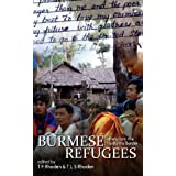 Burmese Refugees: Letters from the Thai-Burma Border ~ T. F. Rhoden