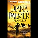 Fearless Audiobook by Diana Palmer Narrated by Phil Gigante