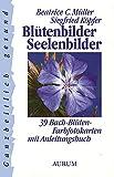 Bl�tenbilder Seelenbilder: 39 Bach-Bl�ten-Farbfotokarten mit Anleitungsbuch