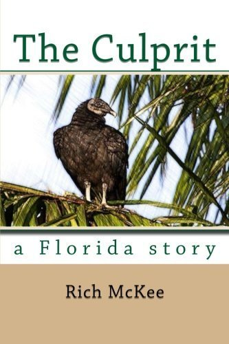 The Culprit: a Florida story by Rich McKee (2013-02-05) PDF