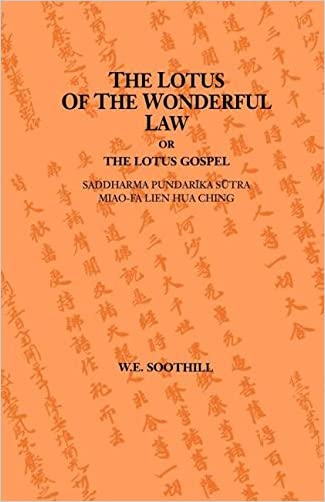 The Lotus of the Wonderful Law, or The Lotus Gospel: Saddharma Pundarika Sutra / Mao-Fa Lien Hua Ching