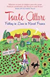 img - for Toute Allure: Falling in Love in Rural France book / textbook / text book