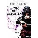 """Der Weg in die Schatten: Roman - [Die Schatten-Trilogie 1]von """"Brent Weeks"""""""