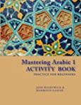 Mastering Arabic 1 Activity Book Prac...