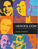 Heroes.com: The Names and Faces Behind the Dot com Era: The Names and Faces Behind The.Com Era