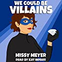 We Could Be Villains: Valentine & Hart, Book 1 Audiobook by Missy Meyer Narrated by Kat Heiser