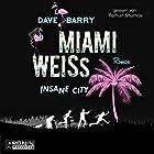 Miami Weiss: Insane City Hörbuch von Dave Barry Gesprochen von: Roman Shamov