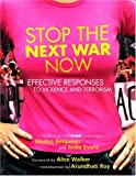 Stop the Next War Now: Effective Responses to Violence and Terrorism (Inner Ocean Action Guide)