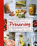 img - for The Gentle Art of Preserving: Pickling, Smoking, Freezing, Drying, Curing, Fermenting, Bottling, Canning, and Making Jams, Jellies and Cordials book / textbook / text book