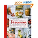 The Gentle Art of Preserving: Pickling, Smoking, Freezing, Drying, Curing, Fermenting, Bottling, Canning, and Making Jams, Jellies and Cordials
