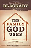 img - for The Family God Uses: Leaving a Legacy of Influence book / textbook / text book