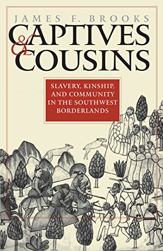 Captives and Cousins: Slavery, Kinship, and Community in the Southwest Borderlands (The Captive Condition compare prices)
