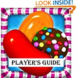 Candy Crush Saga: The Sweet, Tasty, Divine and Delicious Playing Guide for Candy Crush Saga - How to Install and...