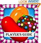 Candy Crush Saga: The Sweet, Tasty, D...