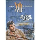 XIII, Tome 1 : Le jour du soleil noir : Edition collector 25e anniversairepar Jean Van Hamme