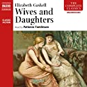 Wives and Daughters (       UNABRIDGED) by Elizabeth Gaskell Narrated by Patience Tomlinson