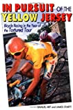 In Pursuit of the Yellow Jersey: Bicycle Racing in the Year of the Tortured Tour (Cycling Resources) (Cycling Resources Book) (1892495163) by Abt, Samuel