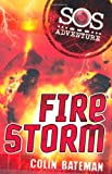 Fire Storm (SOS Adventures) (0340998873) by Bateman, Colin