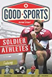 img - for Soldier Athletes (Good Sports) book / textbook / text book