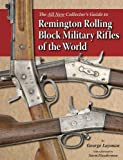 img - for The All New Collector's Guide to Remington Rolling Block Military Rifles of the World book / textbook / text book