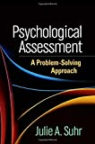 Psychological Assessment: A Problem-Solving Approach (Evidence-Based Practice in Neuropsychology)