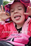 Lumps and Bumps Part Two: Three Wishes